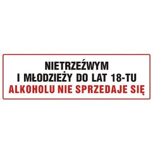 NC047BHPN Nietrzeźwym i młodzieży do lat 18 alkoholu nie sprzedaje się 100x300mm
