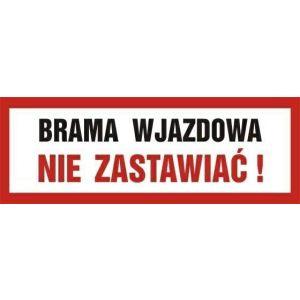 """SA023 Brama wjazdowa 200x600mm """"nie zastawiać"""" PN - płyta sztywna"""